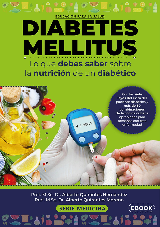 Diabetes mellitus. Lo que debes saber sobre la nutrición de un diabético