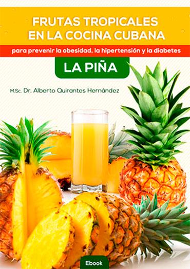 Ebook Deliciosas y saludables recetas con frutas tropicales (La Piña)