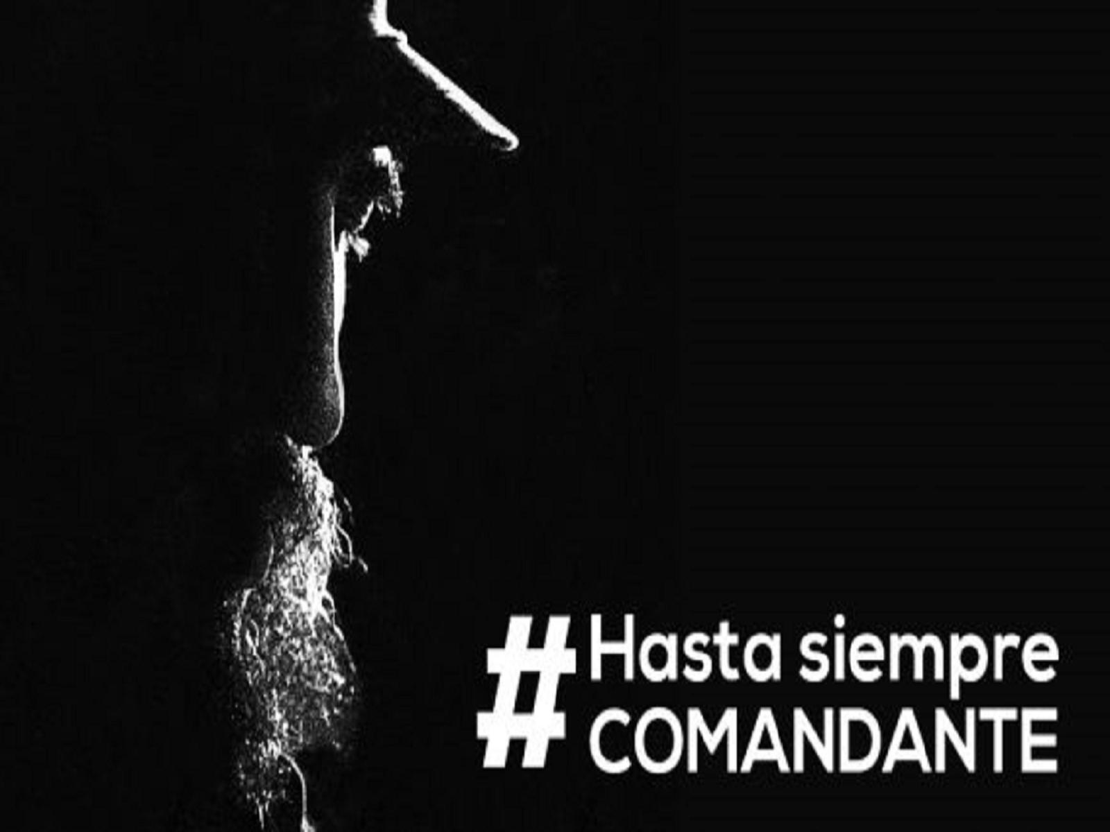 #Hasta siempre comandante