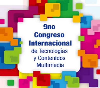 IX Congreso Internacional de Tecnologías y Contenidos Multimedi